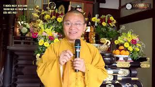 Ý nghĩa ngày Đản sanh, Thành đạo và nhập Niết Bàn của đức Phật - Thích Nhật Từ