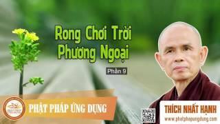 Rong Chơi Trời Phương Ngoại Phần 9 - HT Thiền Sư Thích Nhất Hạnh