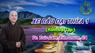 Xe Báu Đại Thừa 1 - Thầy Thích Pháp Hòa (Tv. Trúc Lâm, Ngày 8.2.2020)