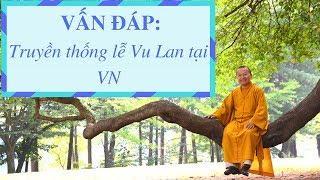 Vấn đáp: Truyền thống lễ Vu Lan tại Việt Nam