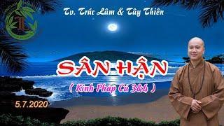 Sân Hận ̣ - Thầy Thích Pháp Hòa (Tv Trúc Lâm,Ngày 5.7.2020