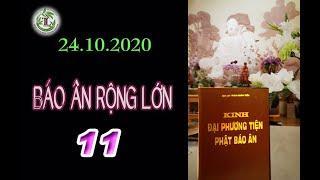 Báo Ân Rộng Lớn 11 - Thầy Thích Pháp Hòa (Tv Trúc Lâm, Ngày 24.10.2020)