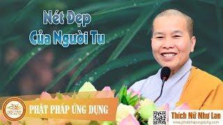 Nét Đẹp Của Người Tu (KT104) - Ni sư Thích Nữ Như Lan 2019