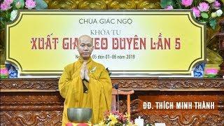ĐĐ. Thích Minh Thành giảng trong khóa tu Xuất Gia Gieo Duyên lần 5 tại chùa Giác Ngộ 29-05-2019