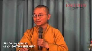 Kinh Thủ Lăng Nghiêm 07: Bội Trần Hiệp Giác (01/04/2013) video do Thích Nhật Từ giảng
