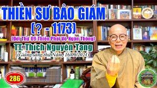 286. Thiền Sư Bảo Giám (đời thứ 9 Thiền phái Vô Ngôn Thông) TT Thích Nguyên Tạng