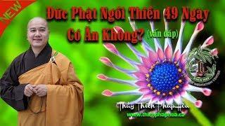 Đức Phật Ngồi Thiền 49 Ngày Có Ăn Không?