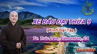 Xe Báu Đại Thừa 9 - Thầy Thích Pháp Hòa (Tv.Trúc Lâm.18.4.2020)