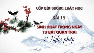Những sinh hoạt trong ngày tu Bát Quan Trai (P.2)