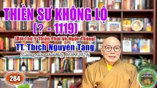 284 .Thiền Sư Không Lộ, Đời thứ 09, Thiền Phái Vô Ngôn Thông   TT Thích Nguyên Tạng giảng