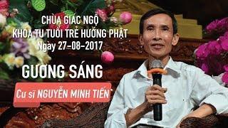 Gương Sáng Kỳ 16 - Cư sĩ Nguyễn Minh Tiến