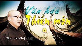 Văn Hóa Thiền Môn - Phần 8 - Quy Y Tam Bảo 2