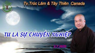 Tu Là Sự Chuyển Nghiệp - Thầy Thích Pháp Hòa (Tv.Trúc Lâm.Ngày 5.7.2020)