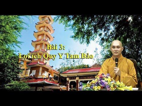 Bài 3. Lợi ích Quy Y Tam Bảo