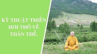 Kỹ Thuật Thiền Hơi Thở Về Thân Thể   Thích Nhật Từ