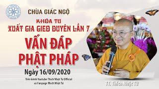 Vấn đáp Phật pháp - TT. THÍCH NHẬT TỪ  Khóa tu XGGD kỳ 7 tại chùa Giác Ngộ 16-09-2020