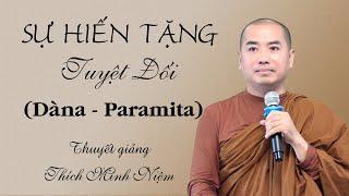 Thầy Minh Niệm | Sự hiến tặng tuyệt đối | Chùa Huệ Nghiêm - 2019