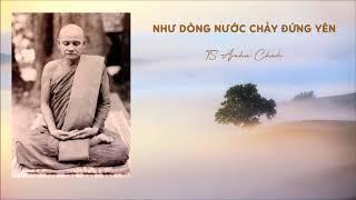 Như Dòng Nước Chảy Đứng Yên - TS Ajahn Chah