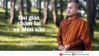 Thầy Minh Niệm | Thư giãn, chậm lại và nhìn sâu trong từng giây phút | Trúc Lâm Tuệ Đức - 09.11.2019