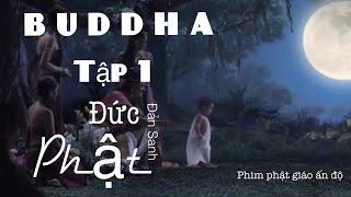 BUDDHA - Phim ĐỨC PHẬT (T.01)【佛陀】中文 720p
