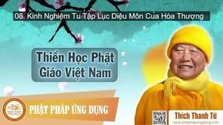 Thiền Học Phật Giáo Việt Nam (P8 - Kinh Nghiệm Tu Tập Lục Diệu Môn)