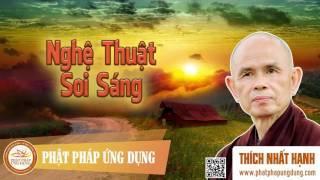 Nghệ Thuật Soi Sáng - Thầy Thích Nhất Hạnh thuyết giảng