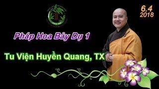 Pháp Hoa Bảy Dụ 1  ( TV Huyền Quang , TX Ngày 6.4.2018 )