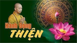 HÀNH ĐỘNG THIỆN - Thích Quang Thạnh (09.12.2018 tại Chùa Từ Nghiêm)