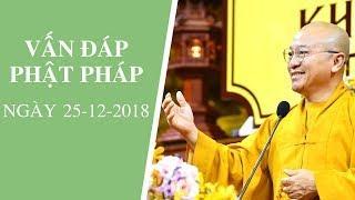 Vấn đáp Phật pháp ngày 25-12-2018 (LIVE) | Thích Nhật Từ