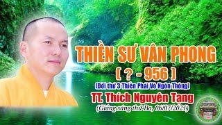 255  TT Thích Nguyên Tạng, Thiền Sư Vân Phong