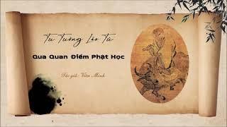 Tư Tưởng Lão Tử Qua Quan Điểm Phật Học - Ngộ Nhận Tính Bi Quan Trong Lão Tử Đạo Đức Kinh | Viên Minh