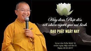 Hãy đem Phật đến với nhiều người qua mô hình ĐPNN - TT. Thích Nhật Từ