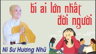 BI AI LỚN NHẤT ĐỜI NGƯỜI LÀ GHEN TỊ || Ni Sư Hương Nhũ || Thiên Quang Media