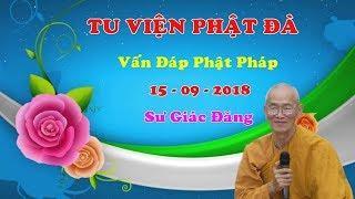 Vấn Đáp Phật Pháp - 15 - 9 - 2018