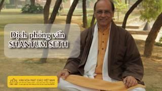 Phỏng vấn Shantum Seth về Phật giáo tại Ấn Độ