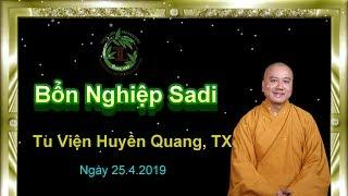 Bổn Nghiệp Sadi - Thầy Thích Pháp Hòa ( Tv, Huyền Quang, TX Ngày 25.4.2019 )