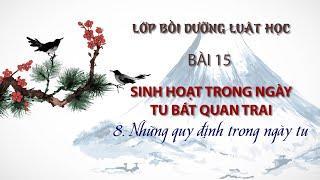 Những sinh hoạt trong ngày tu Bát Quan Trai (P.8)