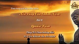 Khóa tu thiền || Bài 6: Quán Tâm - Thầy Trí Chơn