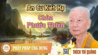 An cư kiết hạ tại chùa Phước Thiện (2007) - HT. Thích Trí Quảng
