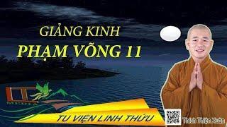 Giảng Đại Tạng Kinh Việt Nam - Trường Bộ Kinh: Kinh Phạm Võng (Phần 11)