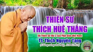 245 . Thiền Sư Thích Huệ Thắng (thế kỷ thứ 6)  | TT Thích Nguyên Tạng giảng