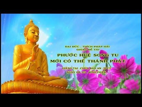 Phước Huệ Song Tu Mới Có Thể Thành Phật