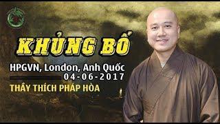 Khủng Bố - Thầy Thích Pháp Hòa ( June 4 , 2017 )