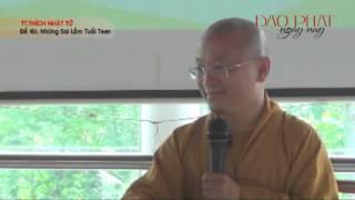 Những Sai Lầm Tuổi Teen (03/06/2013) video do Thích Nhật Từ giảng