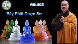 Bảy Phật Dược Sư - Thầy Thích Pháp Hòa (Tv Tây Thiên, Ngày 10.8.2020)