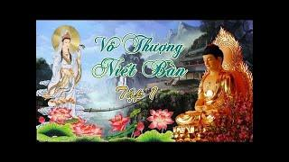 Sách Nói Phật Giáo - Vô Thượng Niết Bàn ( Tập 1 )