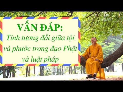 Vấn đáp: Tính tương đối giữa tội và phước trong đạo Phật và luật pháp