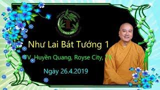 Như Lai Bát Tướng 1 - Thầy Thích Pháp Hòa ( TV Huyền Quang Ngày 24.4.2018 )