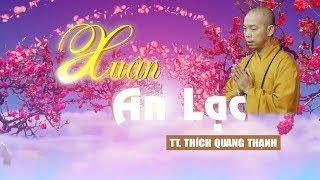 XUÂN AN LẠC - TT. Thích Quang Thạnh (tại VNQT) 2019