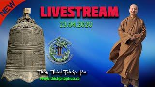 Livestream buổi chiều trực tuyến 24.04.2020 - Thầy Thích Pháp Hòa